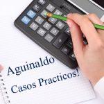 Cálculo del Aguinaldo – 3 casos prácticos