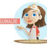 Servicio Doméstico: Cómo calcular el aguinaldo – Casos prácticos