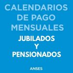 Jubilados y Pensionados Calendario de pago Abril 2018