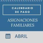 Asignaciones Familiares Calendario de pago Abril 2018
