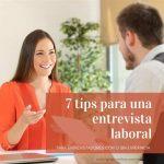 7 tips para una Entrevista de Trabajo efectiva