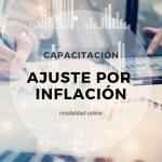 Capacitación online: doble jornada de Ajuste por Inflación