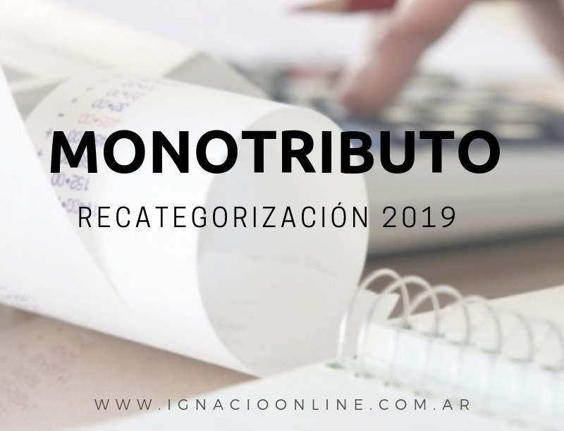 MONOTRIBUTO RECATEGORIZACIÓN fechas como realizarla vencimientos www.ignacioonline.com.ar